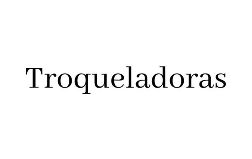 TROQUELADORAS