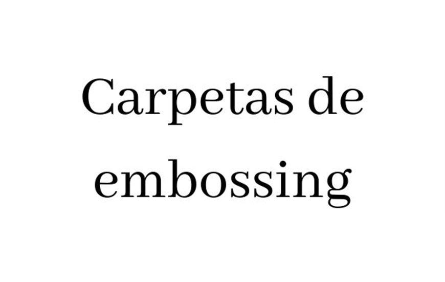 Carpetas de embossing